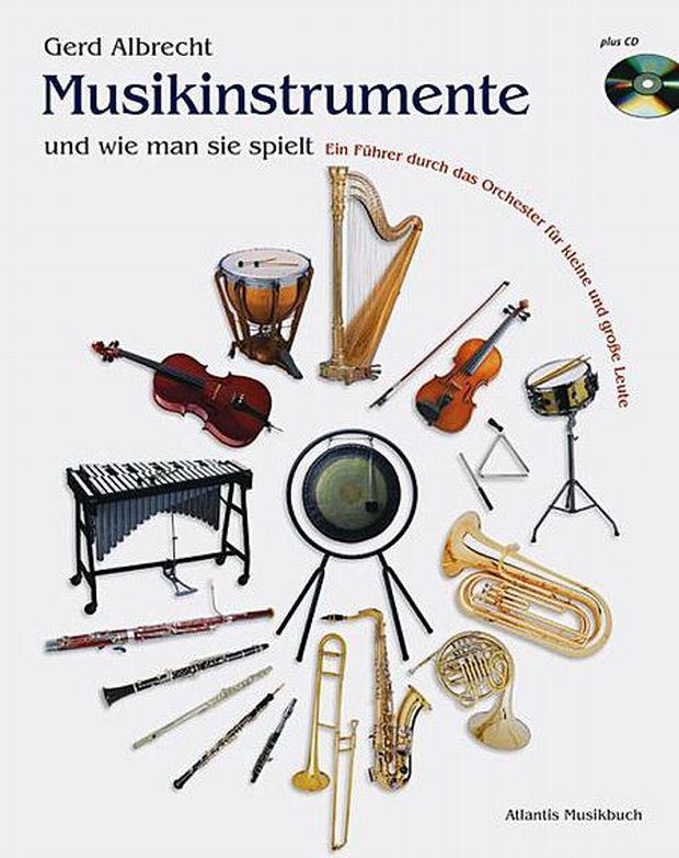 Gerd Albrecht: Musikinstrumente und wie man sie spielt / Prof ...